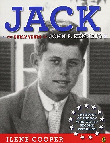 Jack: the Early Years of John F. Kennedy: Cooper, Ilene