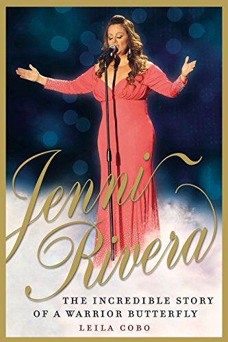 Jenni Rivera: The Incredible Story of a: Cobo, Leila