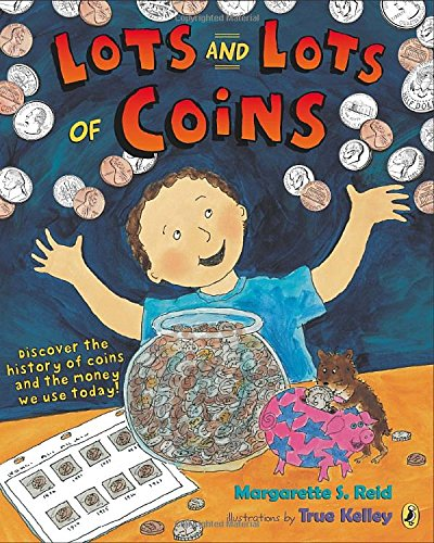 9780147510594: Lots and Lots of Coins: Discover the History of Coins and the Money We Use Today!