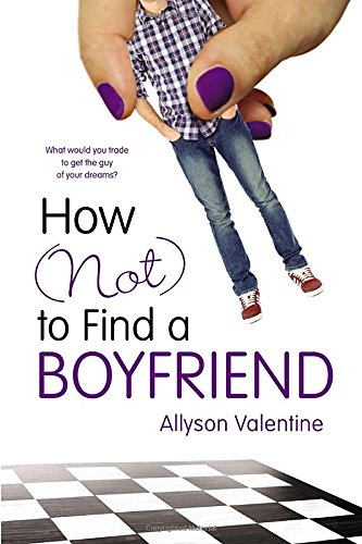 9780147511355: How (Not) to Find a Boyfriend