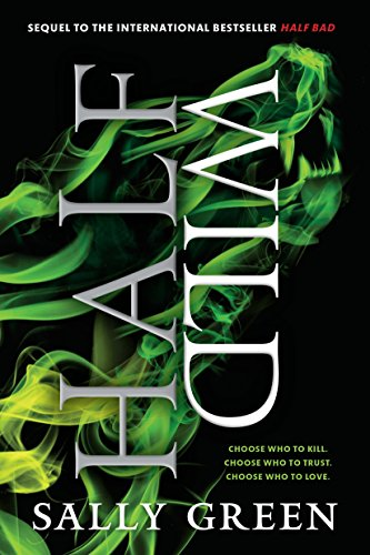 Half Wild (Half Bad Trilogy): Sally Green