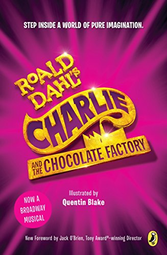 Charlie and the Chocolate Factory: Broadway Tie-In: Roald Dahl