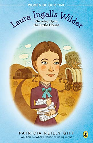 9780147513649: Laura Ingalls Wilder: Growing Up in the Little House (Women of Our Time)