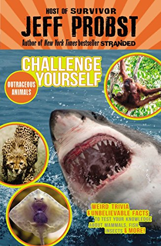 9780147513755: Outrageous Animals: Weird Trivia and Unbelievable Facts to Test Your Knowledge about Mammals, Fish, Insects and More! (Challenge Yourself)