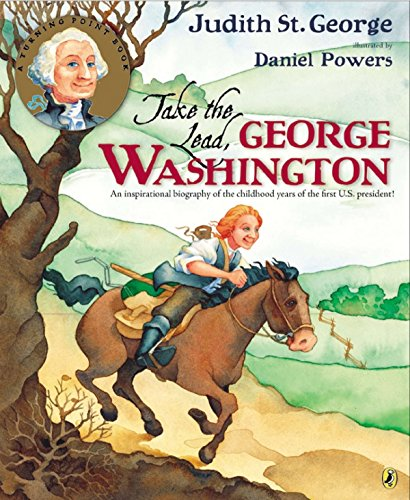 9780147514462: Take the Lead, George Washington: An Inspirational Biography of the Childhood Years of the First U.S. President! (Turning Points)