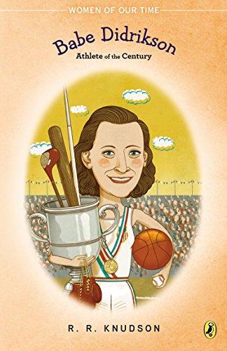 Babe Didrikson : Athlete of the Century: Knudson, R. R.