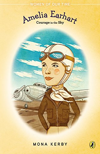 9780147514660: Amelia Earhart: Courage in the Sky (Women of Our Time)