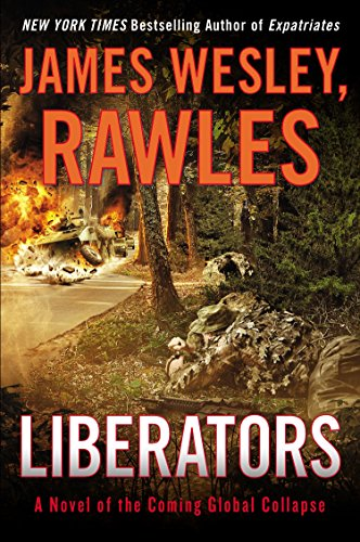 9780147515292: Liberators: A Novel of the Coming Global Collapse