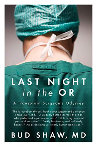 9780147515339: Last Night in the or: A Transplant Surgeon's Odyssey