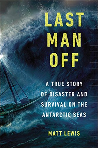 9780147515346: Last Man Off: A True Story of Disaster and Survival on the Antarctic Seas