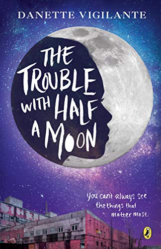 9780147515506: The Trouble with Half a Moon