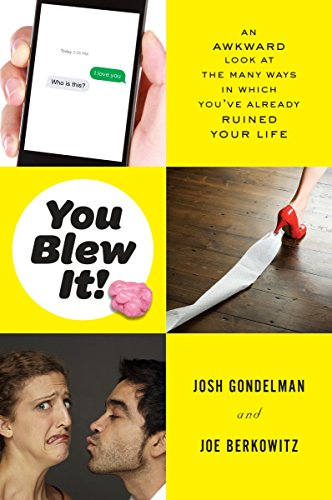9780147515803: You Blew It!: An Awkward Look at the Many Ways in Which You've Already Ruined Your Life
