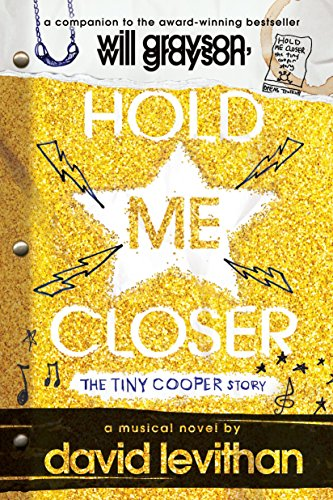 9780147516107: Hold Me Closer : The Tiny Cooper Story (Speak)