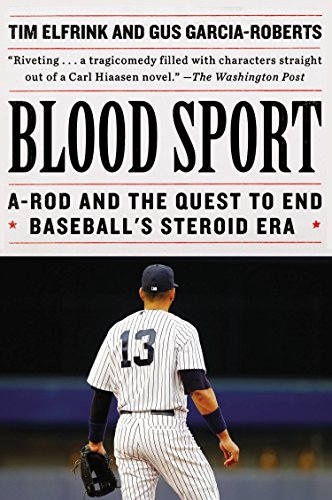 9780147516268: Blood Sport: A-Rod and the Quest to End Baseball's Steroid Era