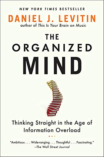 9780147516312: The Organized Mind: Thinking Straight in the Age of Information Overload