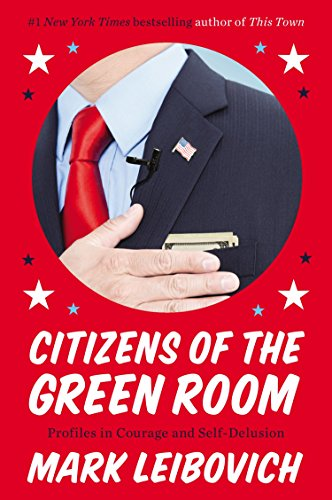 9780147516466: Citizens of the Green Room: Profiles in Courage and Self-Delusion