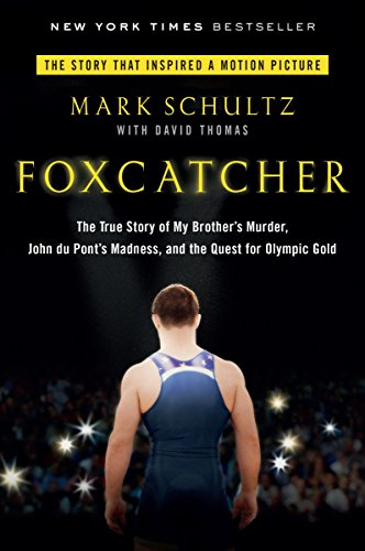 9780147516480: Foxcatcher: The True Story of My Brother's Murder, John Du Pont's Madness, and the Quest for Olympic Gold