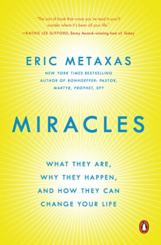 9780147516497: Miracles: What They Are, Why They Happen, and How They Can Change Your Life