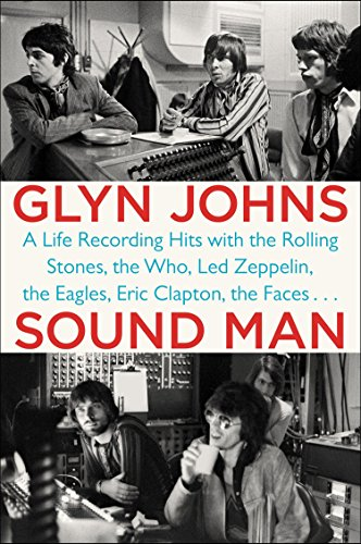 9780147516572: Sound Man: A Life Recording Hits With the Rolling Stones, the Who, Led Zeppelin, the Eagles, Eric Clapton, the Faces…