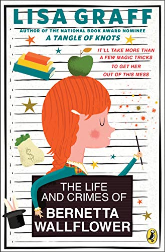 9780147516756: The Life and Crimes of Bernetta Wallflower