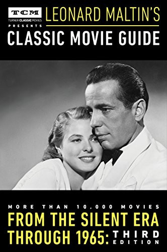 9780147516824: Turner Classic Movies Presents Leonard Maltin's Classic Movie Guide: From the Silent Era Through 1965: Third Edition