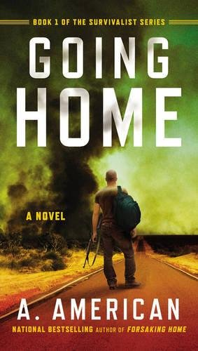 9780147516954: Going Home: A Novel (The Survivalist Series)