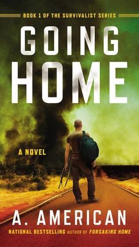 9780147516954: Going Home : A Novel (Survivalist)