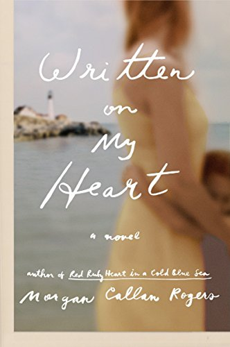 Written on My Heart: A Novel (Florine: Rogers, Morgan Callan