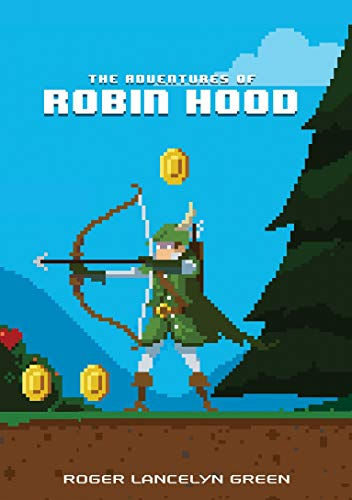 The Adventures of Robin Hood (Puffin Pixels): Green, Roger Lancelyn
