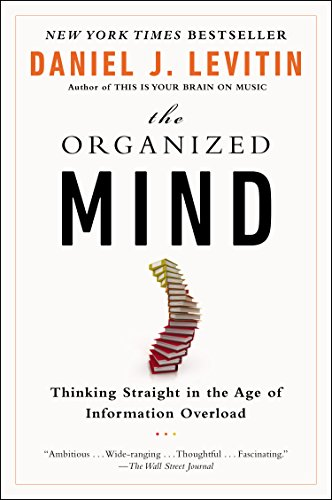 9780147517210: [(The Organised Mind: Thinking Straight in the Age of Information Overload)] [Author: Daniel J. Levitin] published on (January, 2015)