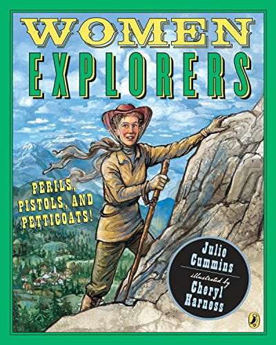 9780147517364: Women Explorers: Perils, Pistols, and Petticoats!