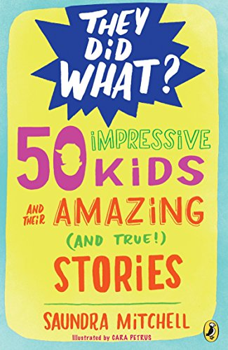 9780147518132: 50 Impressive Kids and Their Amazing (and True!) Stories (They Did What?)