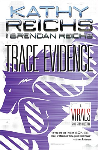 Trace Evidence: A Virals Short Story Collection: Reichs, Kathy; Reichs,