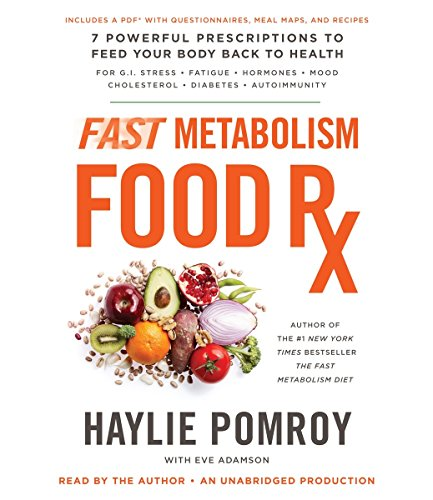 9780147522955: Fast Metabolism Food Rx: 7 Powerful Prescriptions to Feed Your Body Back to Health