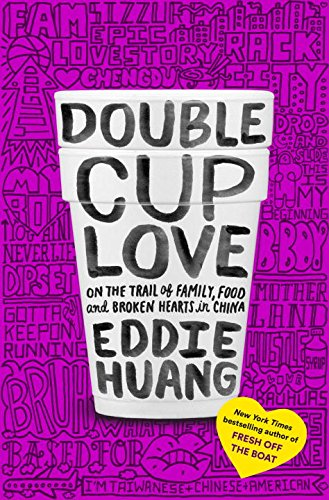 9780147523518: Double Cup Love: On the Trail of Family, Food, and Broken Hearts in China