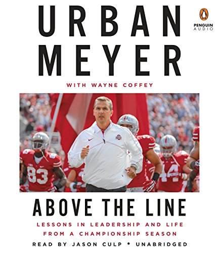 9780147523952: Above the Line: Lessons in Leadership and Life from a Championship Season