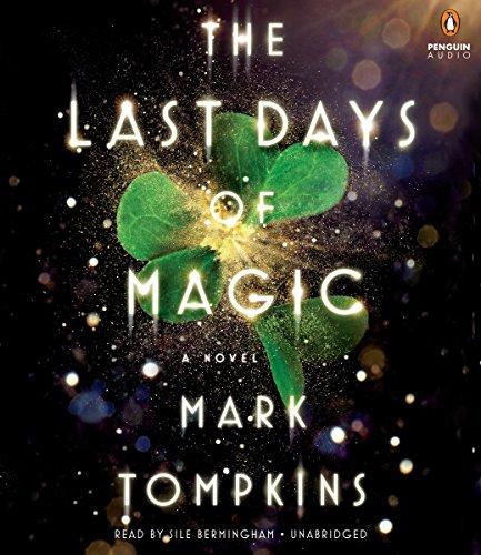 9780147524522: The Last Days of Magic: A Novel