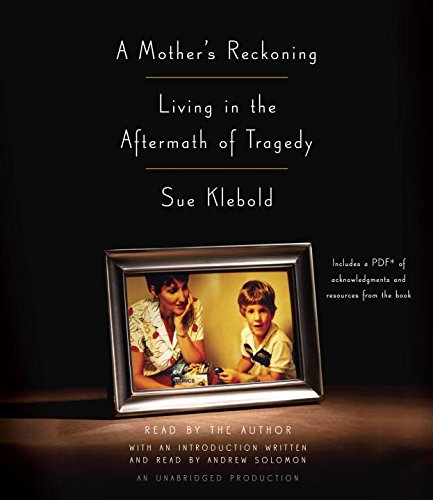 9780147526694: A Mother's Reckoning: Living in the Aftermath of Tragedy