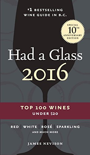 Had a Glass 2016: Top 100 Wines Under $20: Nevison, James