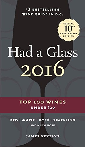 9780147529732: Had A Glass 2016: Top 100 Wines Under $20 (Had a Glass Top 100 Wines Under $20)