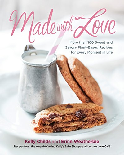 9780147529831: Made with Love: More than 100 Delicious, Gluten-Free, Plant-Based Recipes for the Sweet and Savory Moments in Life