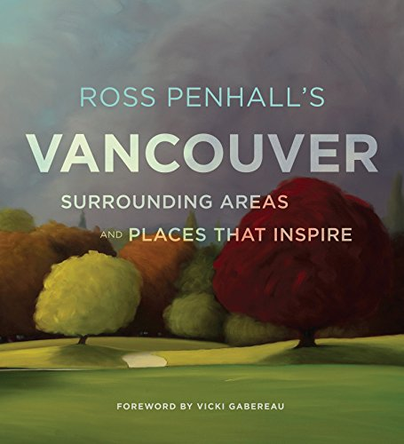 9780147529879: Ross Penhall's Vancouver, Surrounding Areas and Places That Inspire