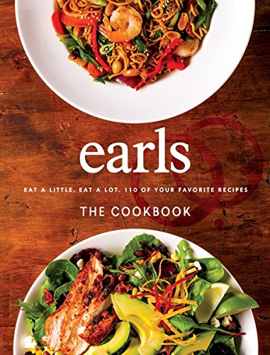 9780147530073: Earls the Cookbook : Eat a Little. Eat a Lot. 110 of Your Favourite Recipes