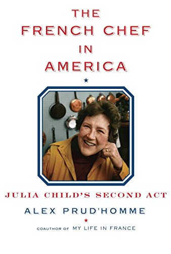 9780147530165: The French Chef in America: Julia Child's Second Act