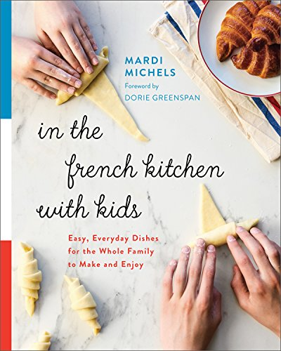 9780147530776: In the French Kitchen with Kids: Easy, Everyday Dishes for the Whole Family to Make and Enjoy