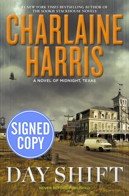 Day Shift: A Novel of Midnight, Texas - Autographed Signed Copy: HARRIS, Charlaine