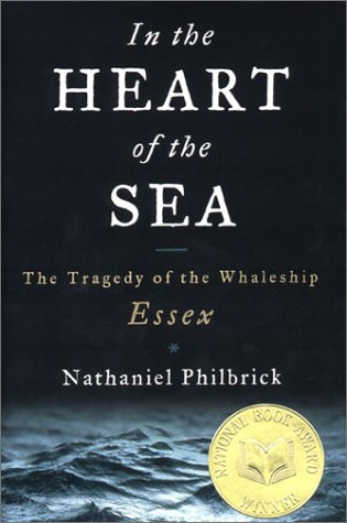 The Heart of the Sea The Tragedy: Nathaniel Philbrick