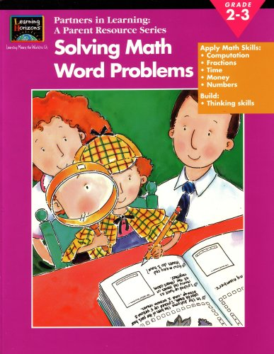 9780147547804: Learning Horizons: Partners in Learning, a Parent Resource Series: Solving Math Word Problems, Grade 2-3: Apply Math Skills, Computation, Fractions, Time, Money, Numbers, Build Thinking Skills (EMC1475478, 66007A)