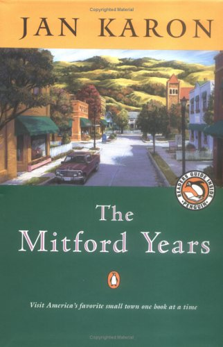 The Mitford Years: At Home in Mitford / A Light in the Window / These High, Green Hills (3 Volumes) (0147712033) by Jan Karon