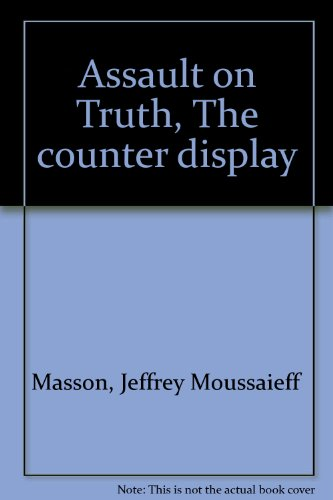 Assault on Truth, The counter display (014779529X) by Jeffrey Moussaieff Masson